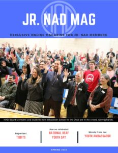 "Background: purple with transparent NAD logo on the top and text: ""Jr.NADmag, exclusive online magazine for Jr. NAD members"". A phocentered, NAD Board and students are waving their hands."