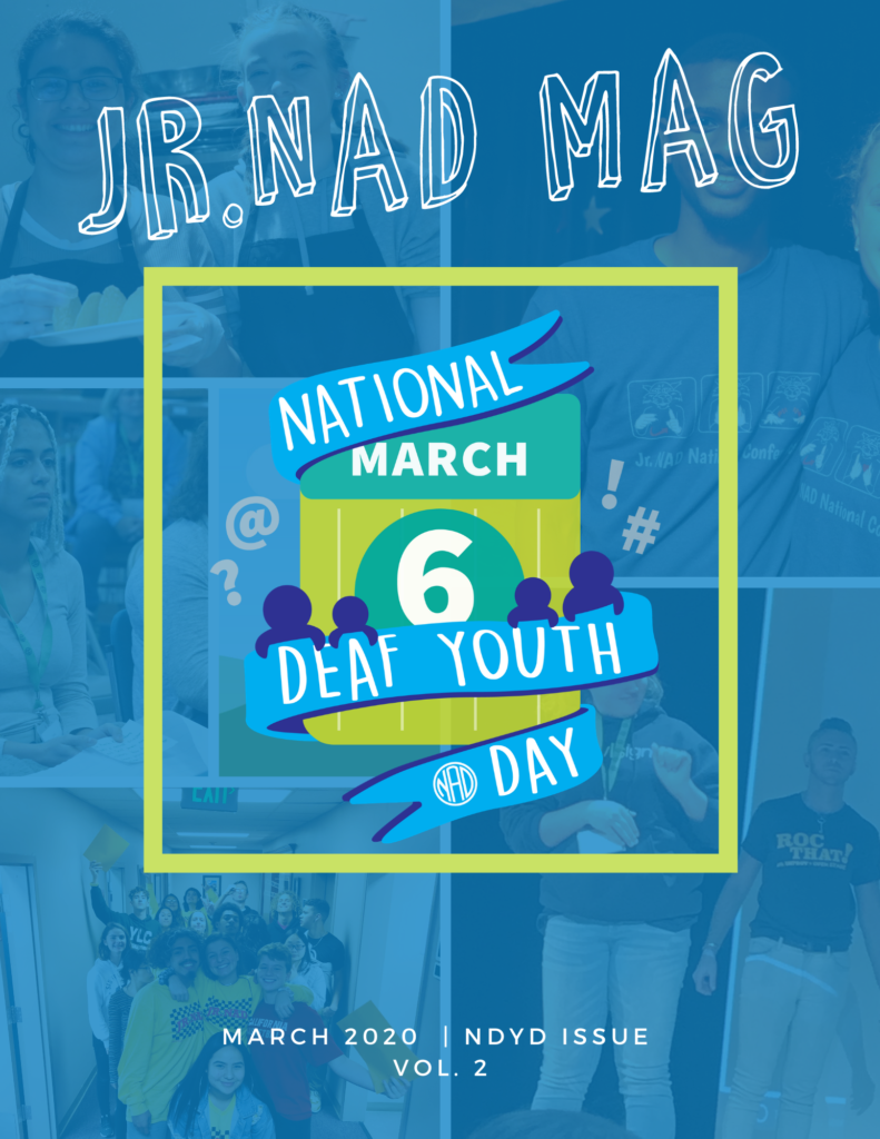 "A collage of photos from the issue is covered by a transparent blue background. White text on top: ""Jr. NADmag"" National Deaf Youth Day logo is centered with a lime green border. White text on bottom: ""March 2020, NDYD Issue, Vol. 2"""