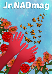 "Text: ""Jr. NADmag"" is on the top. The image is a graphic illustration of two hands letting go a bunch of butterflies. There are flowers around the hands."